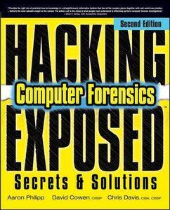 Libro Hacking exposed computer forensics. Secrets & solutions Aaron Philipp , David Cowen , Chris Davis