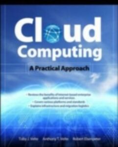 Ebook in inglese Cloud Computing, A Practical Approach Elsenpeter, Robert , Velte, Anthony , Velte, Toby