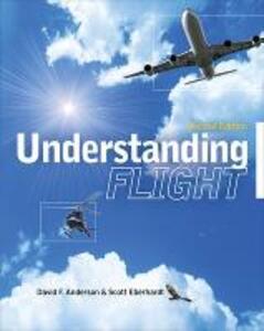 Understanding Flight, Second Edition - David Anderson,Scott Eberhardt - cover