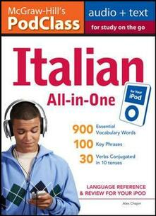 Mcgraw-Hill's podclass italian all-in-one: language reference & review for your iPod. Con CD Audio - copertina