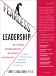 Ebook in inglese Fearless Leadership: How to Overcome Behavioral Blindspots and Transform Your Organization Malandro, Loretta