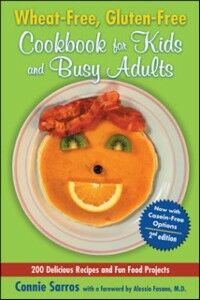 Ebook in inglese Wheat-Free, Gluten-Free Cookbook for Kids and Busy Adults, Second Edition Sarros, Connie