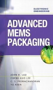 Ebook in inglese Advanced MEMS Packaging Aibin, Yu , Lau, John , Lee, Cheng , Premachandran, C.