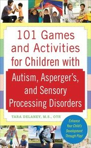 Ebook in inglese 101 Games and Activities for Children With Autism, Asperger s and Sensory Processing Disorders Delaney, Tara