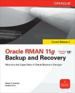Oracle RMAN 11g Backup and Recovery - Robert G. Freeman,Matthew Hart - cover