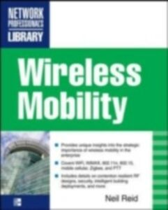 Ebook in inglese Wireless Mobility: The Why of Wireless Reid, Neil