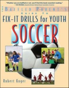 Foto Cover di Baffled Parent's Guide to Fix-It Drills for Youth Soccer, Ebook inglese di Robert Koger, edito da McGraw-Hill Education