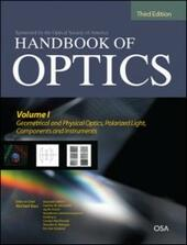 Handbook of Optics, Third Edition Volume I: Geometrical and Physical Optics, Polarized Light, Components and Instruments(set)