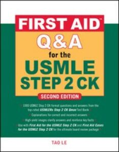 Foto Cover di First Aid Q&A for the USMLE Step 2 CK, Second Edition, Ebook inglese di Tao Le,Kristen Vierregger, edito da McGraw-Hill Education