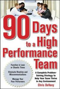 90 Days to a High-Performance Team: A Complete Problem-solving Strategy to Help Your Team Thirve in any Environment - Chris Devany - cover