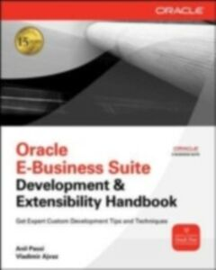 Ebook in inglese Oracle E-Business Suite Development & Extensibility Handbook Ajvaz, Vladimir , Passi, Anil