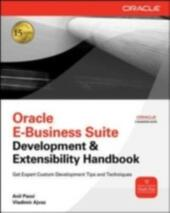 Oracle E-Business Suite Development & Extensibility Handbook