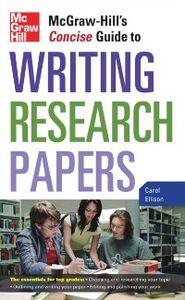 Foto Cover di McGraw-Hill's Concise Guide to Writing Research Papers, Ebook inglese di Carol Ellison, edito da McGraw-Hill Education