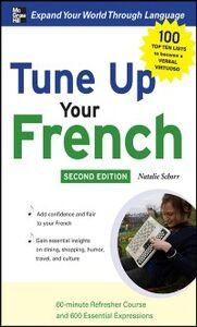Foto Cover di Tune-Up Your French, Ebook inglese di Natalie Schorr, edito da McGraw-Hill Education