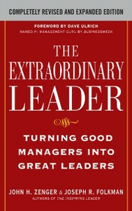 Ebook in inglese Extraordinary Leader: Turning Good Managers into Great Leaders Folkman, Joseph , Zenger, John