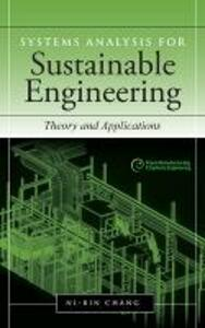 Systems Analysis for Sustainable Engineering: Theory and Applications - Ni-Bin Chang - cover