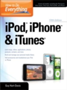 Foto Cover di How to Do Everything iPod, iPhone & iTunes, Fifth Edition, Ebook inglese di Guy Hart-Davis, edito da McGraw-Hill Education