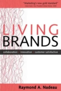 Foto Cover di Living Brands: Collaboration + Innovation = Customer Fascination, Ebook inglese di Raymond Nadeau, edito da McGraw-Hill Education