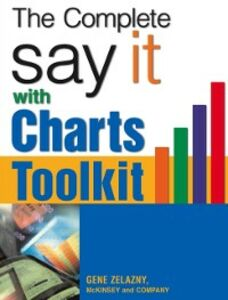 Ebook in inglese Say It With Charts Complete Toolkit Zelazny, Gene