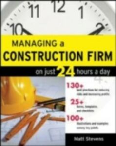 Ebook in inglese Managing a Construction Firm on Just 24 Hours a Day Stevens, Matt