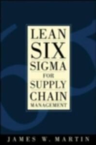 Ebook in inglese Lean Six Sigma for Supply Chain Management Martin, James