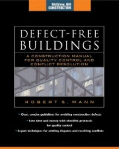 Ebook in inglese Defect-Free Buildings (McGraw-Hill Construction Series) Mann, Robert
