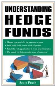Ebook in inglese Understanding Hedge Funds Frush, Scott