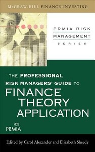 Ebook in inglese Professional Risk Managers' Guide to Finance Theory and Application Association, Professional Risk Managers' International (PRMIA)