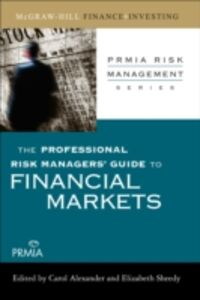 Ebook in inglese Professional Risk Managers' Guide to Financial Markets Association, Professional Risk Managers' International (PRMIA)