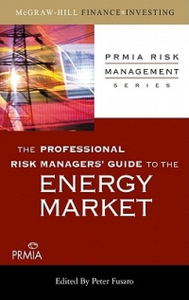 Ebook in inglese Professional Risk Managers' Guide to the Energy Market Association, Professional Risk Managers' International (PRMIA)