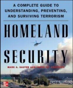 Foto Cover di Homeland Security, Ebook inglese di James Carafano,Mark Sauter, edito da McGraw-Hill Education