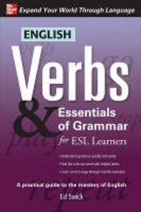 English Verbs & Essentials of Grammar for ESL Learners - Ed Swick - cover