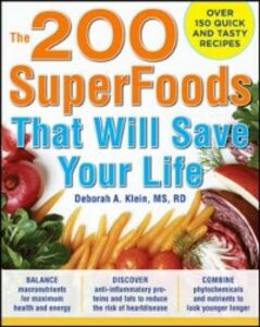 Ebook in inglese 200 SuperFoods That Will Save Your Life: A Complete Program to Live Younger, Longer Klein, Deborah