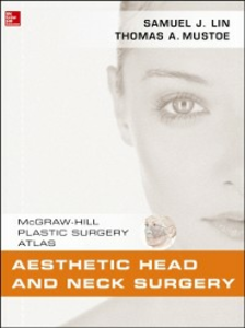 Ebook in inglese Aesthetic Head and Neck Surgery Lin, Samuel J. , Mustoe, Thomas A.