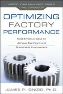 Ebook in inglese Optimizing Factory Performance: Cost-Effective Ways to Achieve Significant and Sustainable Improvement Ignizio, James