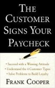 The Customer Signs Your Paycheck - Frank Cooper - cover