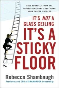Ebook in inglese It's Not a Glass Ceiling, It's a Sticky Floor: Free Yourself From the Hidden Behaviors Sabotaging Your Career Success Shambaugh, Rebecca