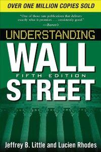 Ebook in inglese Understanding Wall Street, Fifth Edition Little, Jeffrey
