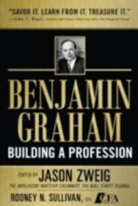 Ebook in inglese Benjamin Graham, Building a Profession: The Early Writings of the Father of Security Analysis Zweig, Jason