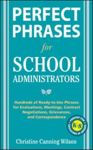 Ebook in inglese Perfect Phrases for School Administrators Wilson, Christine Canning