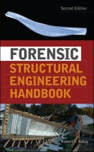 Foto Cover di Forensic Structural Engineering Handbook, Ebook inglese di Robert Ratay, edito da McGraw-Hill Education