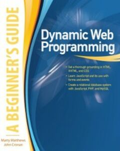 Ebook in inglese Dynamic Web Programming: A Beginner's Guide Cronan, John , Matthews, Marty