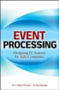 Ebook in inglese Event Processing: Designing IT Systems for Agile Companies Chandy, K. , Schulte, W. Roy