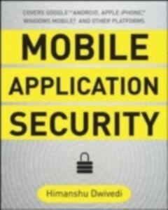 Ebook in inglese Mobile Application Security Clark, Chris , Dwivedi, Himanshu , Thiel, David