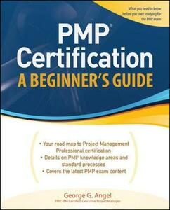 PMP Certification, A Beginner's Guide - George G. Angel - cover