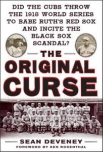 Foto Cover di Original Curse: Did the Cubs Throw the 1918 World Series to Babe Ruth's Red Sox and Incite the Black Sox Scandal?, Ebook inglese di Sean Deveney, edito da McGraw-Hill Education