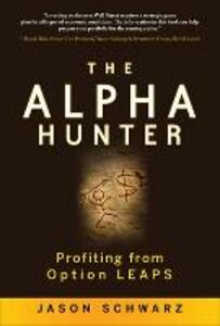 The Alpha Hunter: Profiting from Option LEAPS - Jason Schwarz - cover