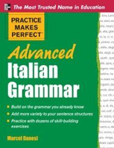 Ebook in inglese Practice Makes Perfect Advanced Italian Grammar Danesi, Marcel