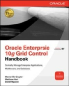 Ebook in inglese Oracle Enterprise Manager 10g Grid Control Handbook Gruyter, Werner De , Hart, Matthew , Nguyen, Daniel