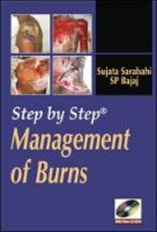 Step by step management of burns. Con DVD - Sujata Sarabahi - copertina